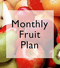 Monthly Fruit Plan