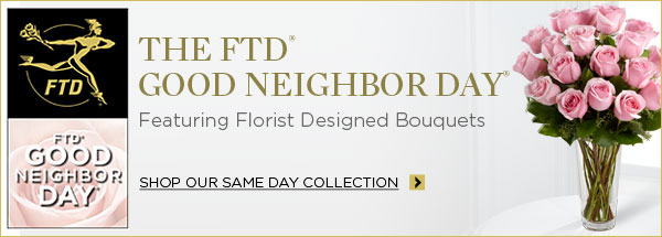 620x222 lp GNDheader 081510 Free Flowers From FTD On Good Neighbor Day