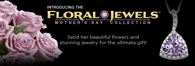 Floral Jewels - Mother's Day Collection
