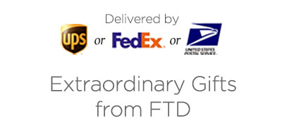 Extraordinary gifts from FTD delivered by UPS, FedEx or USPS