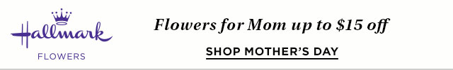 Hallmark Flowers - up to $15 off